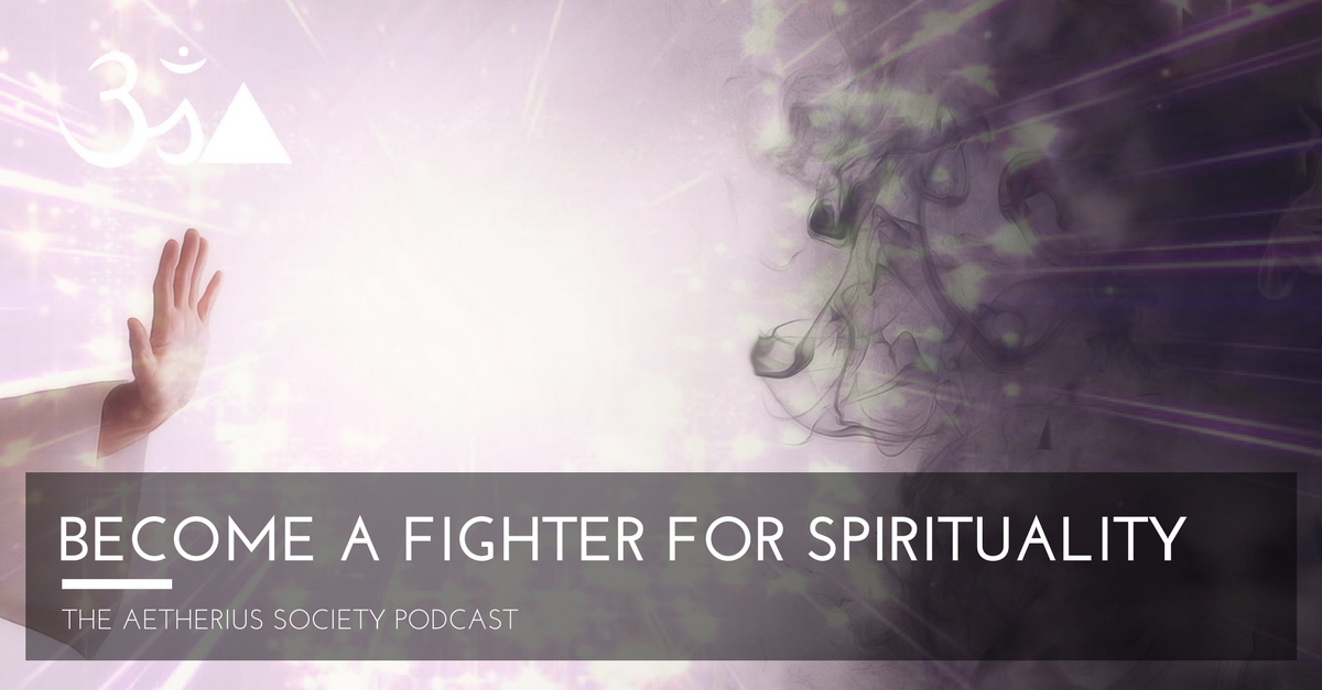 Become a fighter for spirituality