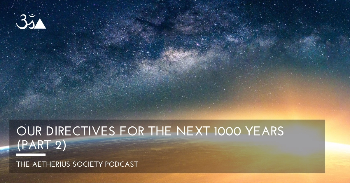 Our Directives for the next 1000 years (Part 2)