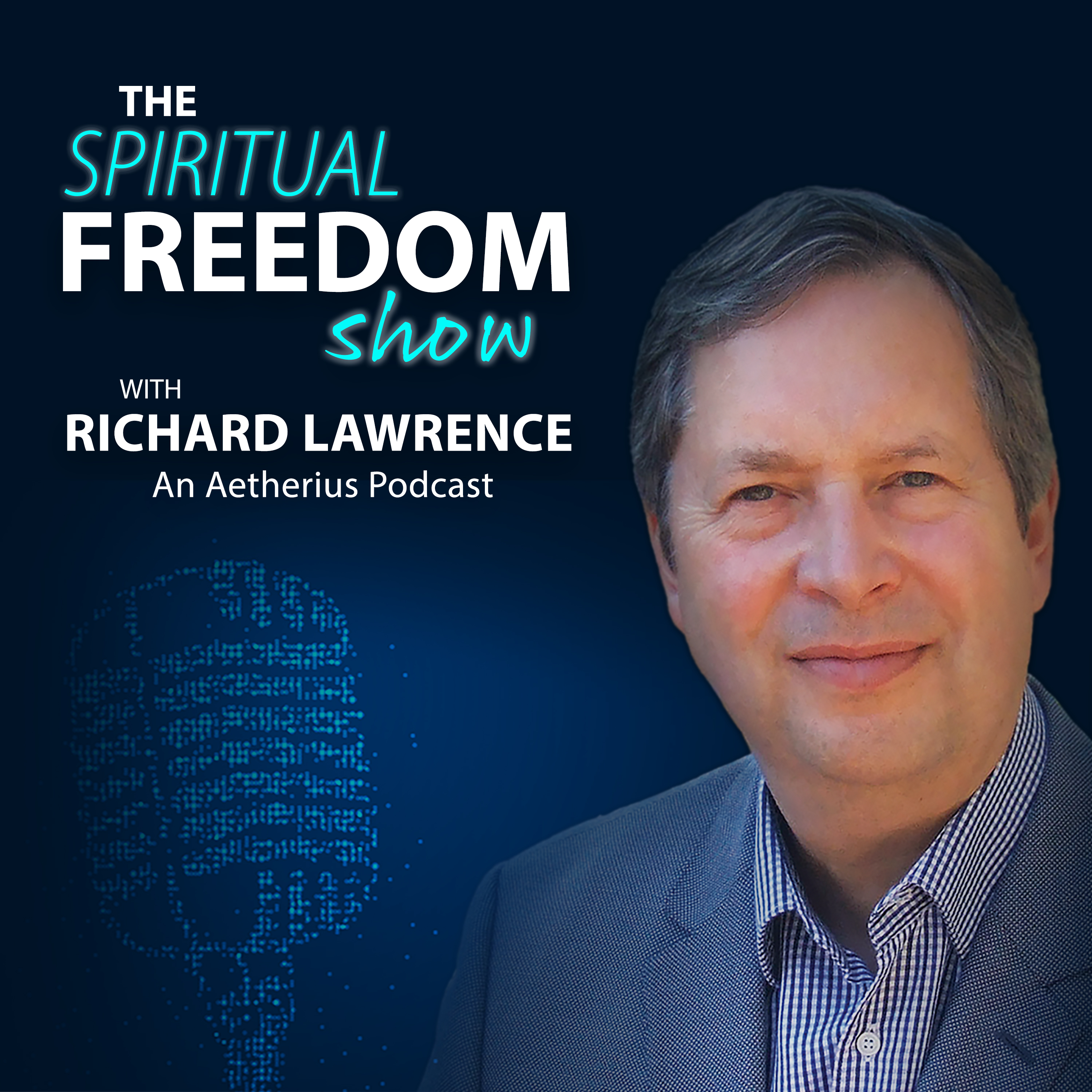 The Spiritual Freedom Show With Richard Lawrence